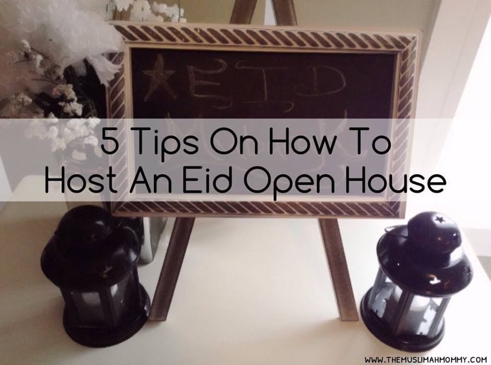 Tips on how to host an Eid Open House for your non-Muslim and Muslim fri!ends and neighbors
