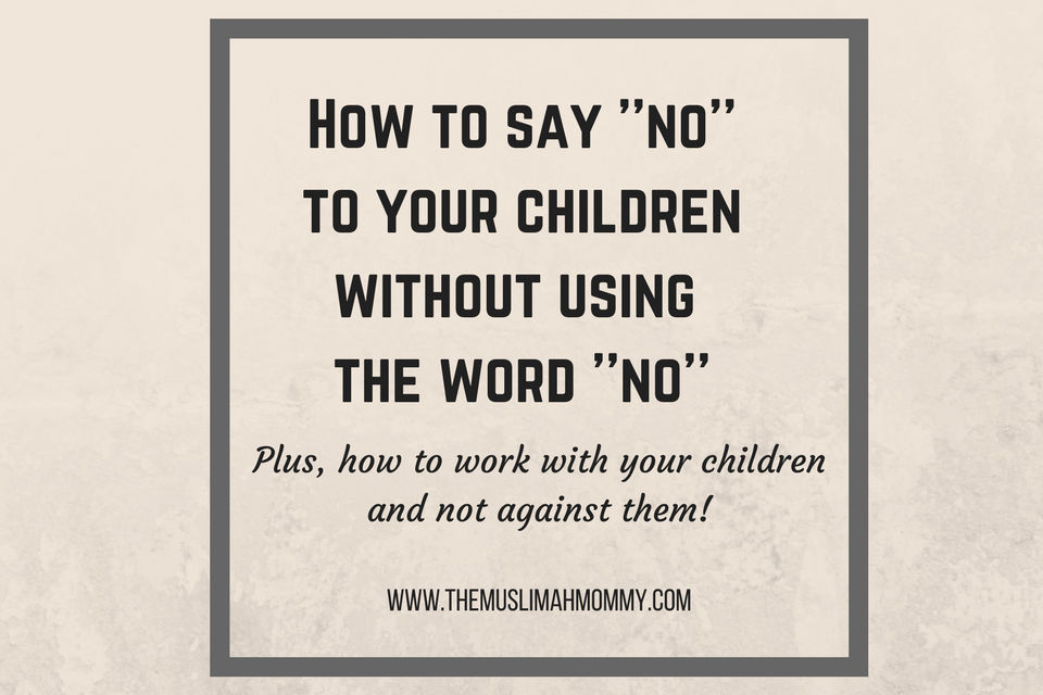 How to say no to your child and not have your child throw a tantrum